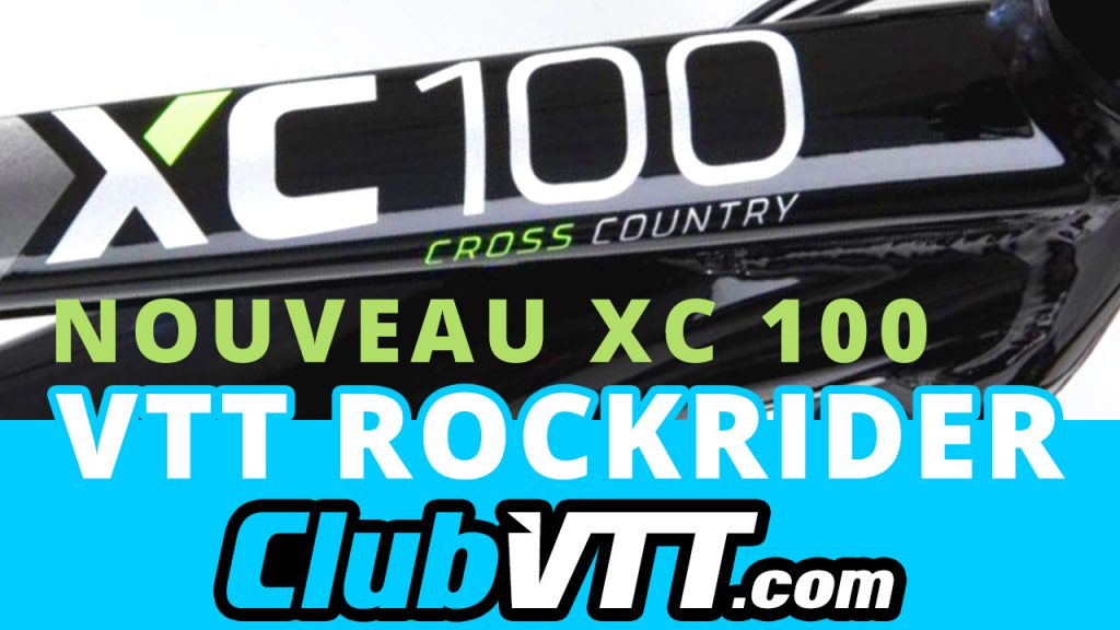 Vtt Rockrider XC 100 : le nouveau vtt cross country de Decathlon !!