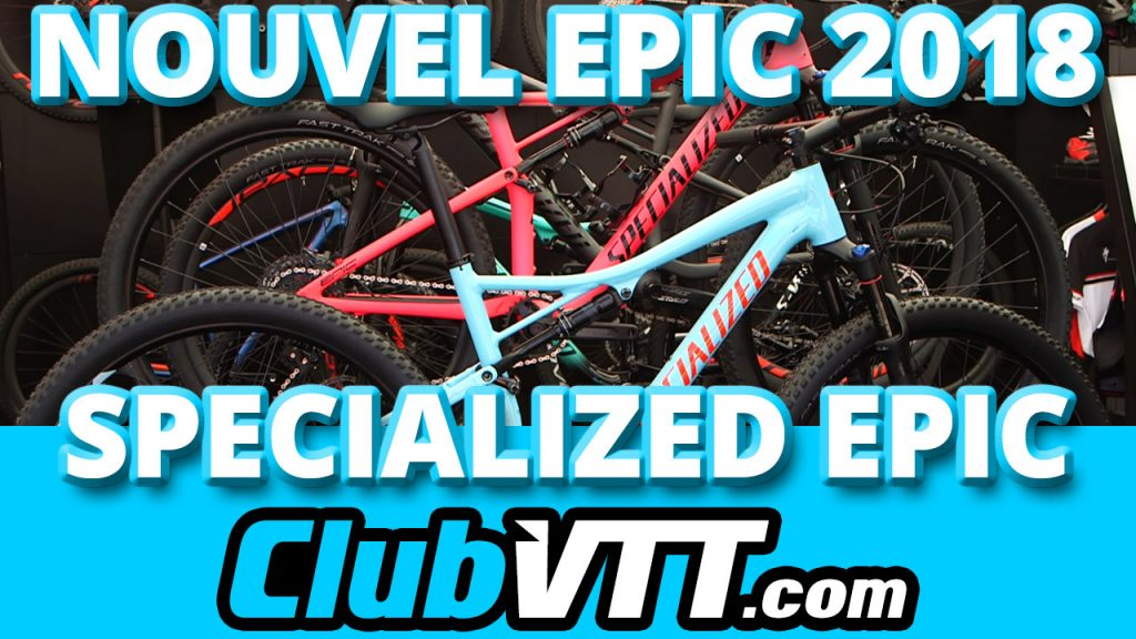 480 - Vtt SPECIALIZED Epic - Le nouvel EPIC 2018