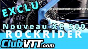 Rockrider XC 500, nouveau vtt cross country Decathlon