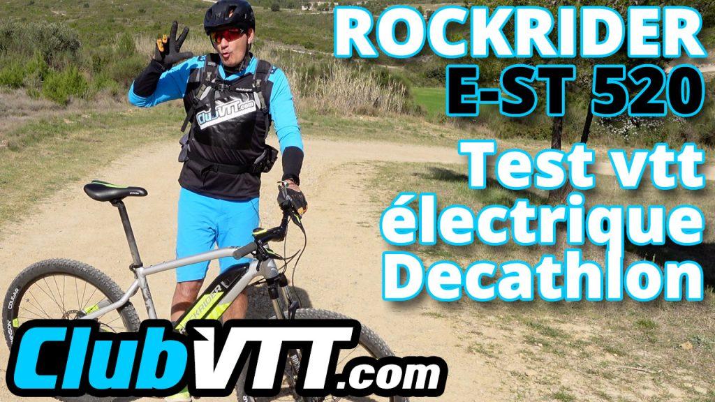 725 - VTT Rockrider e-st 520, test du meilleur vtt électrique Decathlon